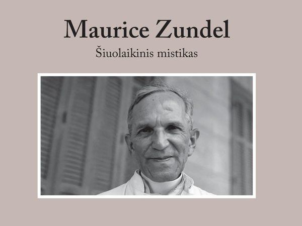 """""""Maurice Zundel. Šiuolaikinis mistikas"""" – nauja knyga"""