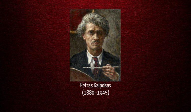 Realizmo patriarchas Lietuvos dailėjePetras Kalpokas